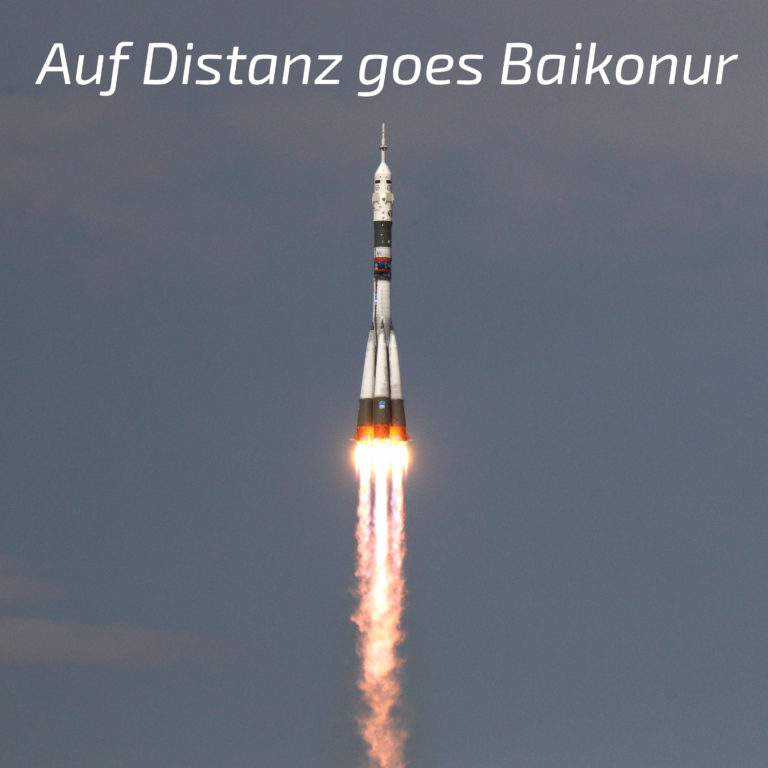 Auf Distanz goes Baikonur